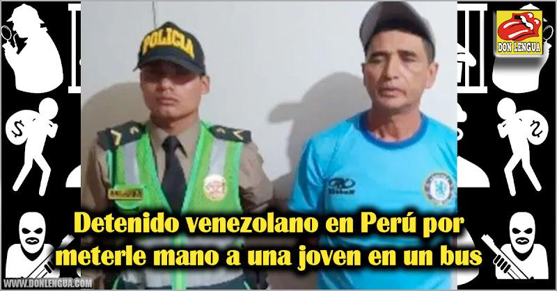 Detenido venezolano en Perú por meterle mano a una joven en un bus