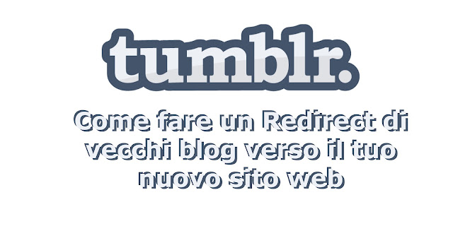 come fare un redirect di blog tumblr verso un nuovo sito