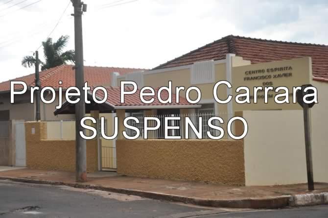 Projeto Pedro Carrara - atividades suspensas