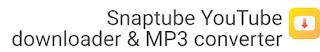 الشرح الكامل المفصل بالصور لبرنامج التحميل من ال YOUTUBE البرنامج الجبار snap tube | يرنامج سناب تيوب للموبايل و الكمبيوتر | snaptube تحميل من الموقع الرسمى مجانا مع لينك التحميل |