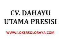 Loker Karanganyar Operator Bubut / Milling & Administrasi Pembukuan di CV Dahayu Utama Presisi