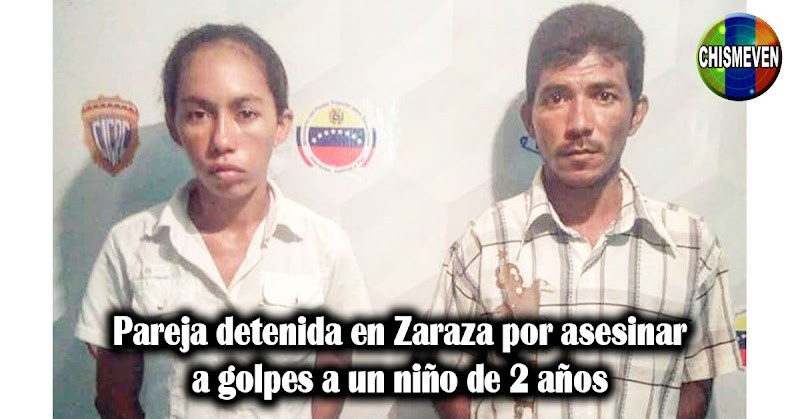 Pareja detenida en Zaraza por asesinar a golpes a un niño de 2 años