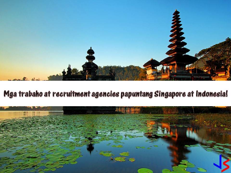 POEA Approved Jobs With Recruitment Agencies to Singapore and Indonesia