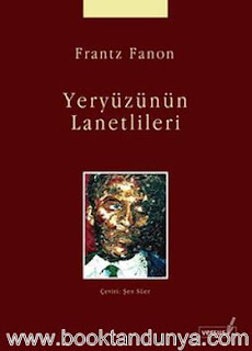 Frantz Fanon - Yeryüzünün Lanetlileri