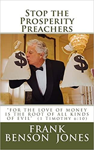 Stop the Prosperity Preachers by Frank Benson Jones