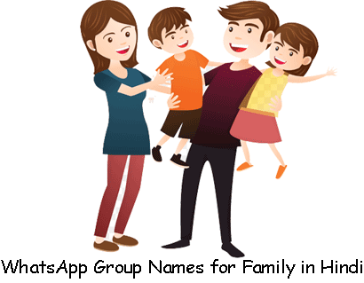 WhatsApp Group Names for Family in Hindi