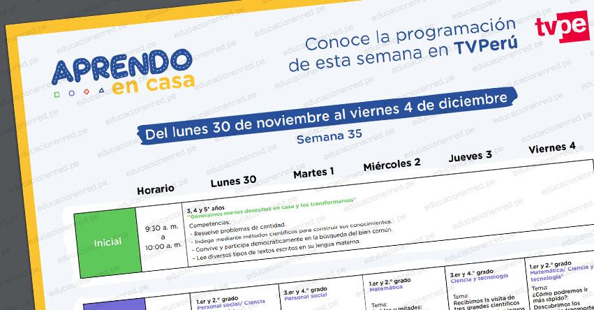 APRENDO EN CASA: Programación del Lunes 30 de Noviembre al Viernes 4 de Diciembre - MINEDU - TV Perú y Radio (ACTUALIZADO SEMANA 35) www.aprendoencasa.pe