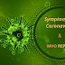 समय रहते सरकार के द्वारा कोरोना वायरस के फैलते संक्रमण को रोकने लिए सही रणनीति अपनाई गई होती तो देश आज बेहाल न होता ( Symptoms Of CoronaVirus In Hindi )