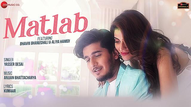 Matlab Song Lyrics - Bhavin B, Aliya H | Yasser Desai | Anjjan Bhattacharya | Kumaar | Zee Music Originals Lyrics Planet