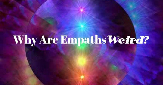 Why Are Empaths Weird?