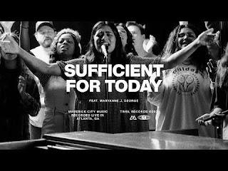 LYRICS: Sufficient For Today – Maverick City | Maryanne George