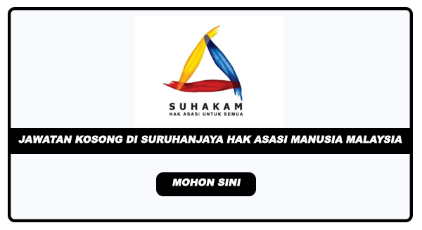 Jawatan Kosong Terkini Suruhanjaya Hak Asasi Manusia Malaysia