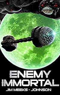 Enemy Immortal - a science fiction adventure thriller by Jim Meeks-Johnson - book promotion services