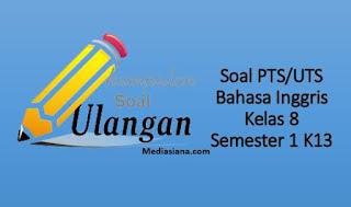 Download Soal UTS/PTS Bahasa Inggris Kelas 8 K13