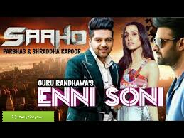 Enni Soni Song Lyrics Guru Randhawa  From Movie Saaho in Hindi and English
