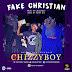 Music: Chizzyboy – Fake Christians