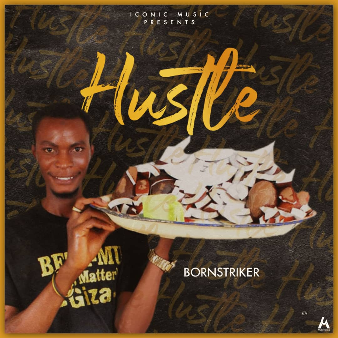 [Music] Bornstriker - Hustle (mixed: Genesis of Rhymes) #Arewapublisize