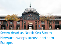 https://sciencythoughts.blogspot.com/2017/11/seven-dead-as-north-sea-storm-herwart.html