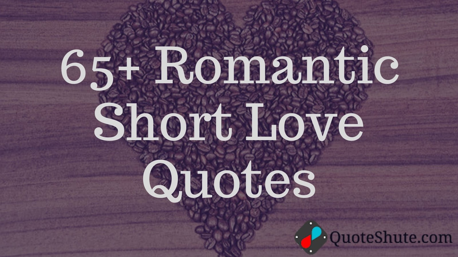 65 Romantic Short Love Quote For Him And Her