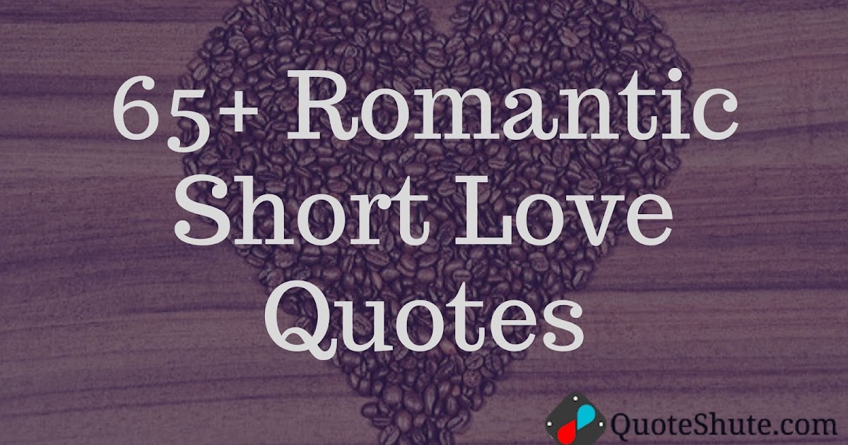 65+ Romantic Short Love Quote For Him and Her