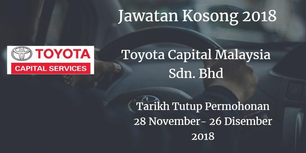 Jawatan Kosong Toyota Capital Malaysia Sdn. Bhd 28 November - 26 Disember 2018