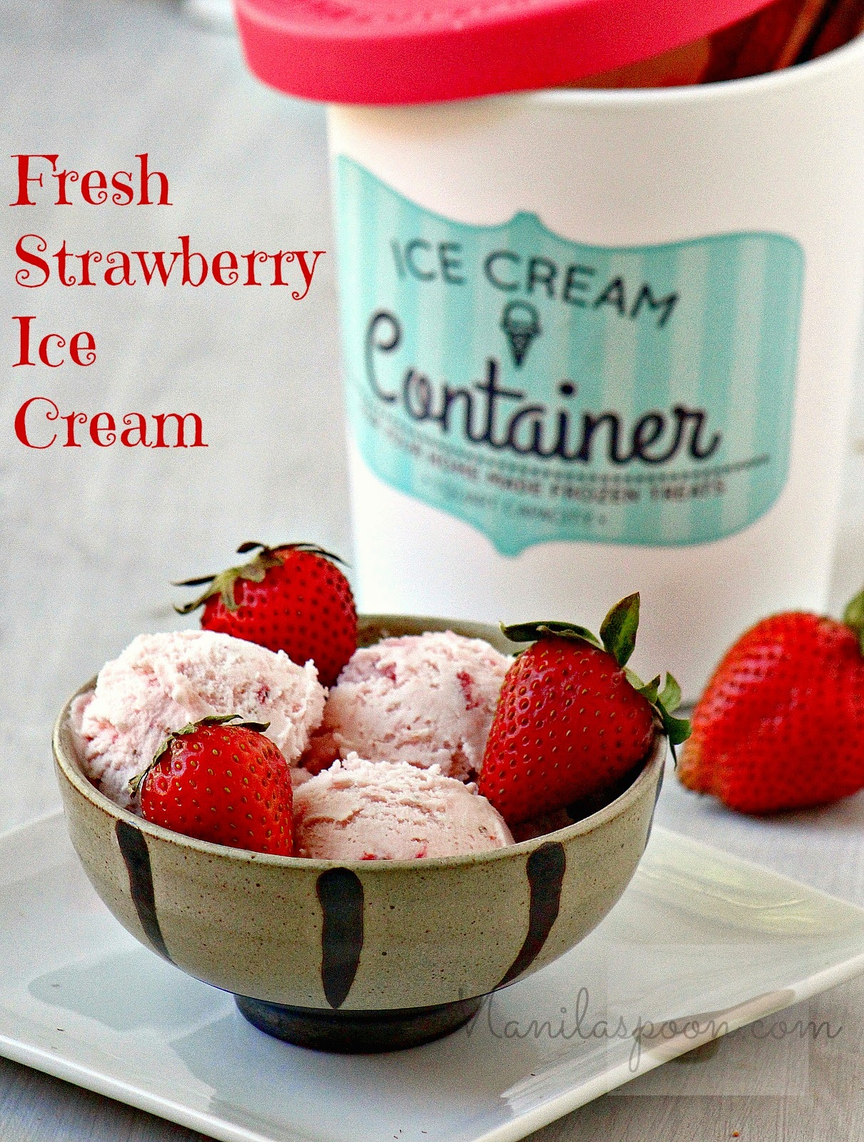 Egg-free and creamy-licious Fresh Strawberry Ice Cream. So easy to make and no need to use an ice cream maker! | manilaspoon.com