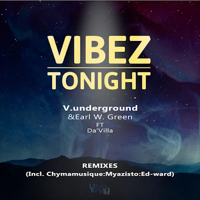 V.underground, Earl W. Green, Da'villa – Vibez Tonight (Chymamusique B2S Remix) 2019 DOWNLOAD