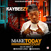 Kaybeezy - Make Today Count