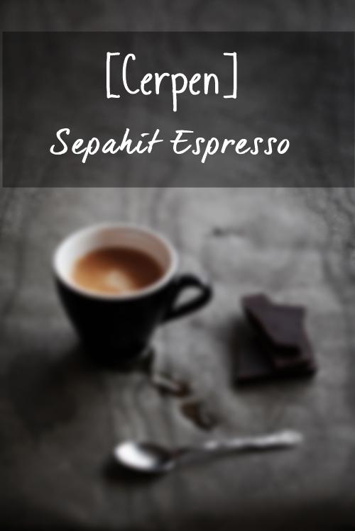 Cerpen] Sepahit Espresso - Moody Author