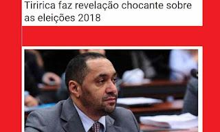 """É Boato: """"Tiririca faz revelação chocante sobre as eleições 2018"""""""