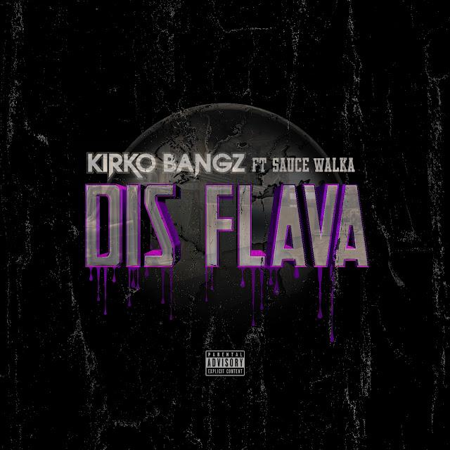 Kirko Bangz – Dis Flava (feat. Sauce Walka)