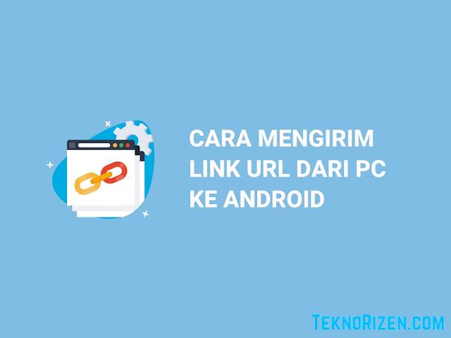 Cara Mengirim Link dari Komputer ke Android Dengan Mudah