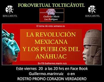 29 FORO VIRTUAL TOLTECÁYOTL<br>LA REVOLUCIÓN MEXICANA Y LOS PUEBLOS DEL ANÁHUAC.<br><br>