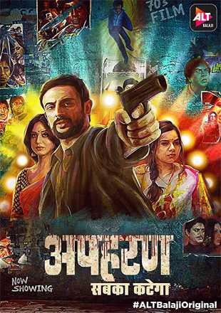 Apharan 2018 Complete S01 Full Hindi Episode Download HDRip 720p