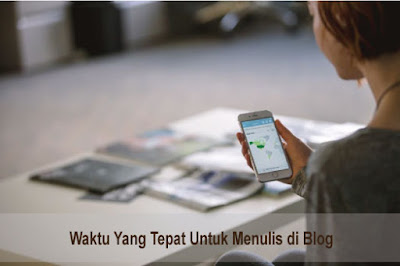 Waktu yang tepat untuk menulis bagi bloger pemula apalagi seorang ibu ibu