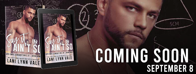 ~Cover Reveal~ Say It Ain't So (SWAT Generation 2.0 Book 9) by Lani Lynn Vale