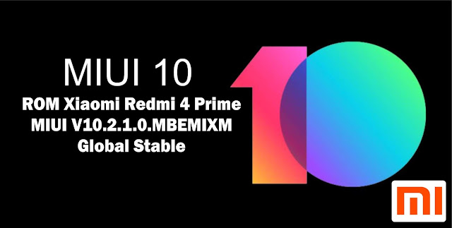 Download ROM Xiaomi Redmi 4 Prime MIUI V10.2.1.0.MBEMIXM Global Stable