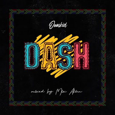 MUSIC: OwnkidGraphix - Dash (Prod. Acesounds)