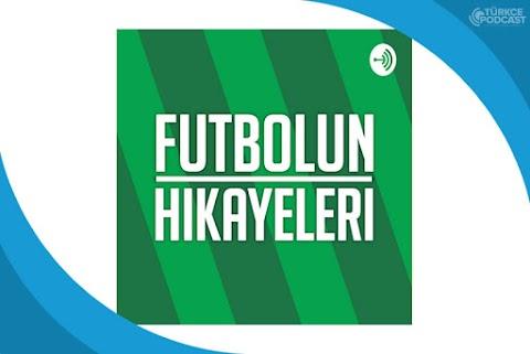 Futbolun Hikayeleri Podcast