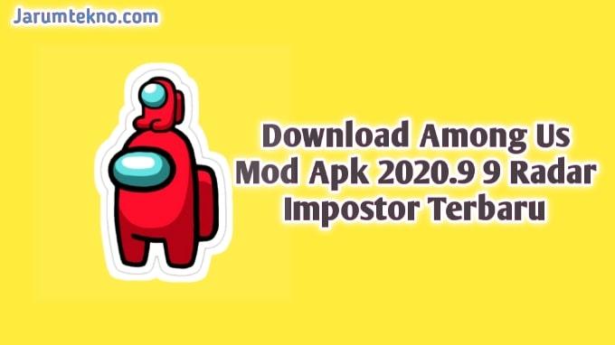 Download Among Us Mod Apk 2020.9 9 Radar Impostor Terbaru