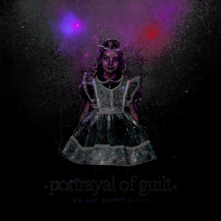 Portrayal of Guilt - We Are Always Alone Music Album Reviews