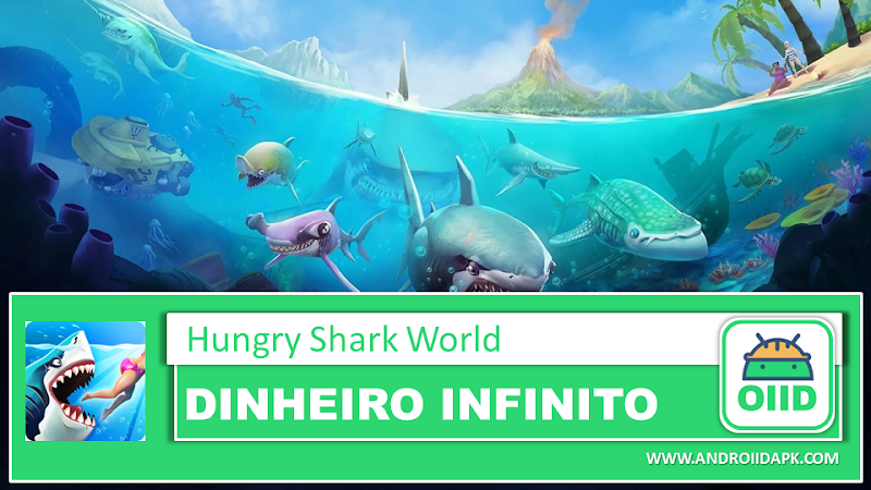 Hungry Shark World – APK MOD HACK – Dinheiro Infinito