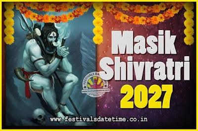 2027 Masik Shivaratri Pooja Vrat Date & Time, 2027 Masik Shivaratri Calendar