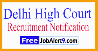 Delhi High Court Recruitment Notification 2017 Last Date 20-07-2017