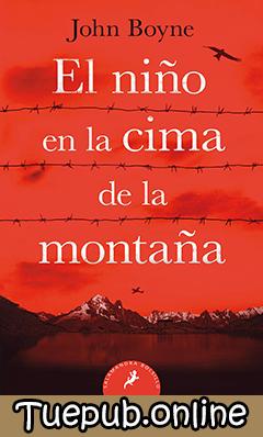 Descargar El niño en la cima de la montaña - John Boyne [PDF] [EPUB]