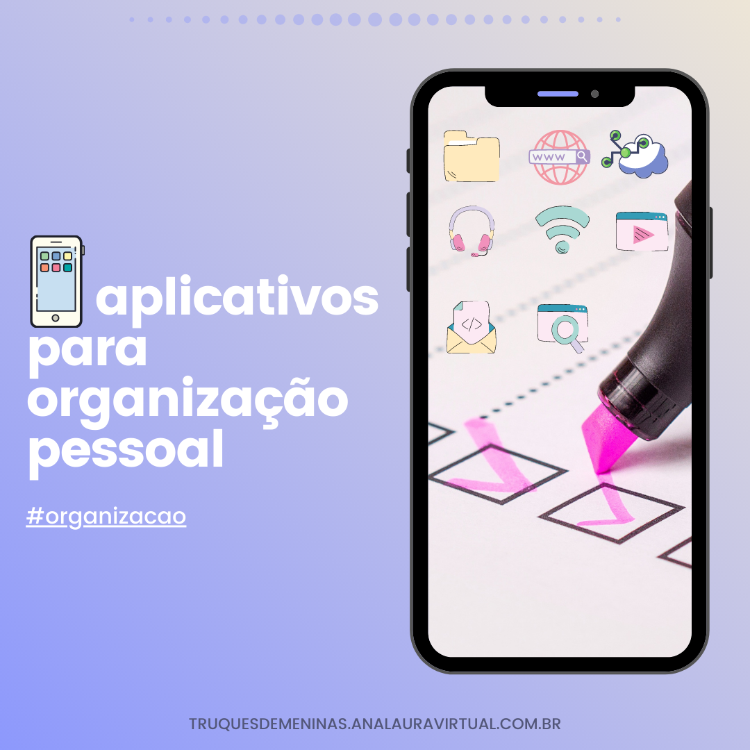 Organização digital: aplicativos para organização pessoal