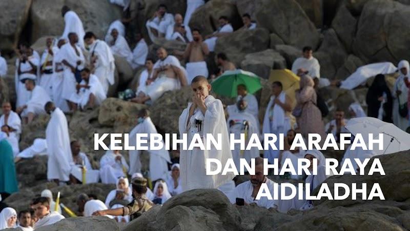 KELEBIHAN HARI ARAFAH DAN HARI RAYA AIDILADHA