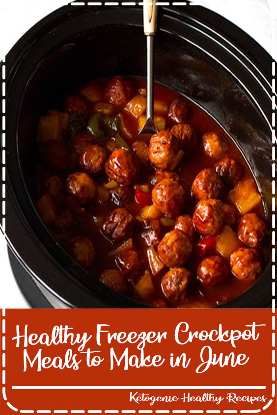 Are you looking for new recipes to try this month Healthy Freezer Crockpot Meals to Make in June