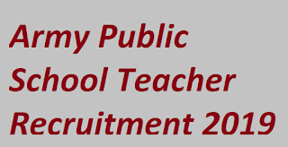 Army Public School Teacher Recruitment 2019: 8000 Vacancies