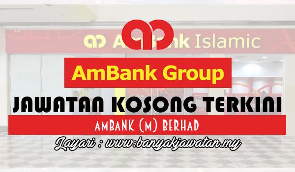 Jawatan Kosong 2017 di AmBank (M) Berhad